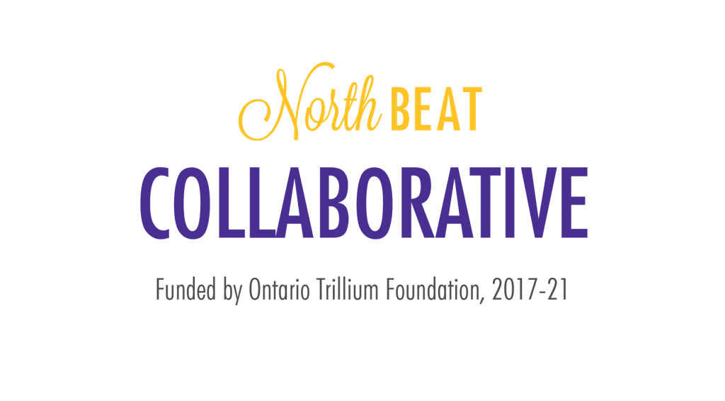 NorthBEAT Collaborative: Funded by Ontario Trillium Foundation Youth Opportunities Fund, 2017-21