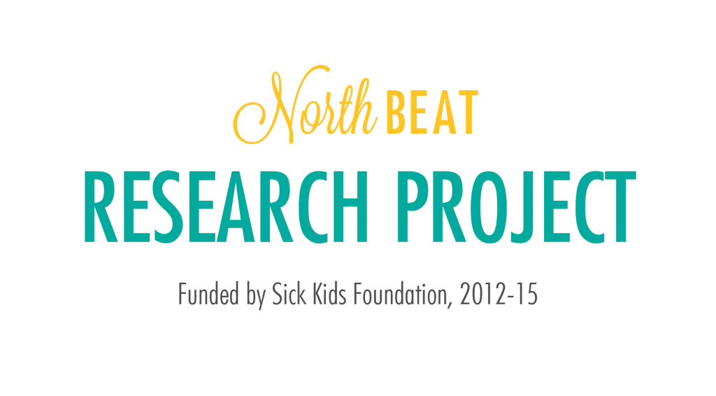 NorthBEAT: Research Project (2012-15), Funded by Sick Kids Foundation